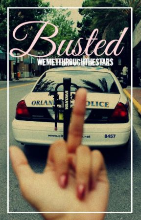 Busted by WeMetThroughTheStars