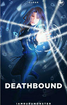 Deathbound (Published Under Cloak Pop Fiction) by iamrurumonster