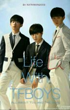 Life With TFboys by KATHMAN2003