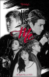 He Is Me. (The Evil Maknae): Exo-Sehun Fanfic cover