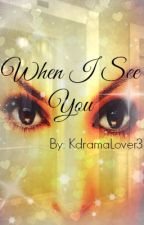 When I See You (Leo Vixx Fanfic) by -BeautifulDreamer-