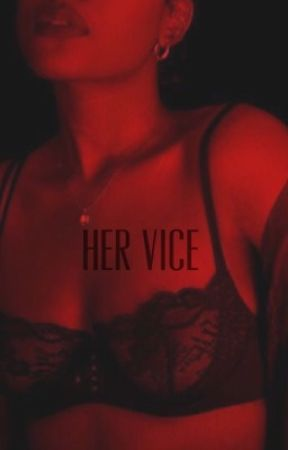 Her Vice by aladreana