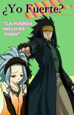 Fairy Tail ¿Yo Fuerte? by MaiteHerasme