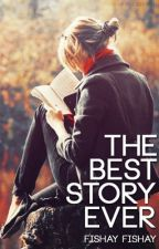 The Best Story Ever:Reviews on Authors and Their Books by ShadowhunterCalypso