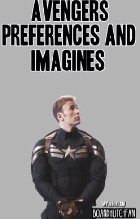 Avengers Preferences and Imagines (COMPLETED)  by BoandHutchFan