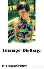 Teenage Dirtbag. by teenagegrungee