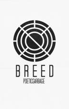 Breed by poeticgarbage