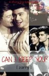 Can I Keep You? [Zarry] *EDITING* cover
