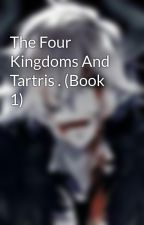 The Four Kingdoms And Tartris . (Book 1) by jeremyroberts372019