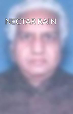 NECTAR RAIN by MadanGandhi