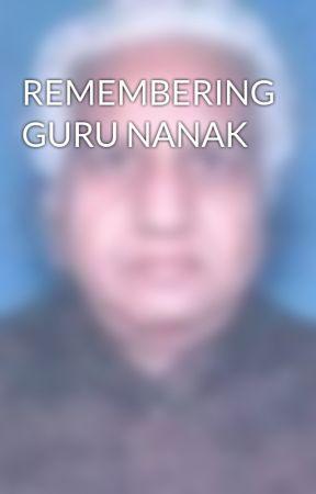 REMEMBERING GURU NANAK by MadanGandhi