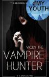 Vicky The Vampire Hunter (The Hunters Book 1). cover
