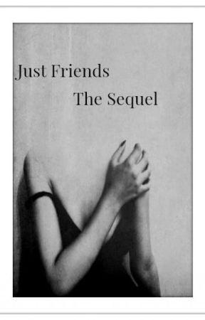Just Friends: The Sequel. by Believeeexoxo