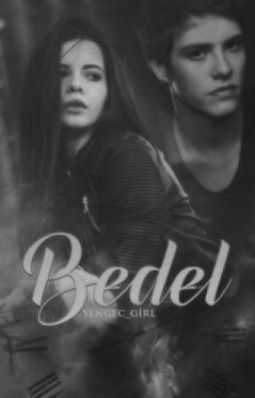 BEDEL ( Tekrardan Yazılıyor ) by black_enedd