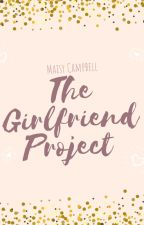 The Girlfriend Project by starrybunnie