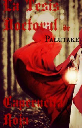 La Tesis Doctoral de Caperucita Roja by Palutake