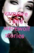 Must read werewolf/vampire stories by _ama_k