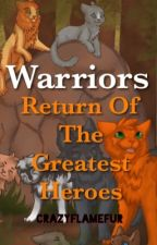 Warriors: The Return Of The Greatest Heroes by CrazyFlamefur