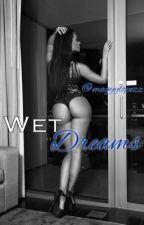 Wet Dreamz by magyylopezz