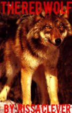 The Red Wolf (1st book Red Series) (Completed) by RissaleWriter