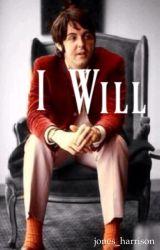 I Will [Paul McCartney/Beatles Fanfiction] by jones_harrison