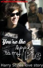 You're the Apple to my Pie {|Harry Styles Love Story|} by xxbeckieex