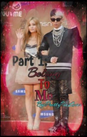 Part 1-Belong to me (Tag-Lish) by PrettyPieLover