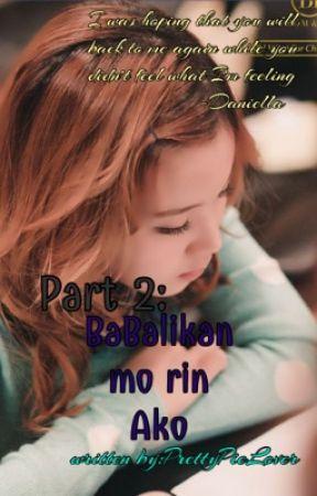 Part 2 (BTM)-Babalikan mo rin ako by PrettyPieLover