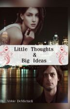 Little Thoughts and Big Ideas by abigail_gubler