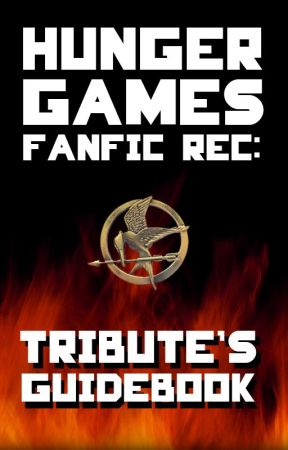 Hunger Games Fanfic Rec: Tribute's Guidebook by HungerGamesFanFicRec