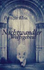 Nachtwandler II - Wolfsgeheul von PatriziaxKlein