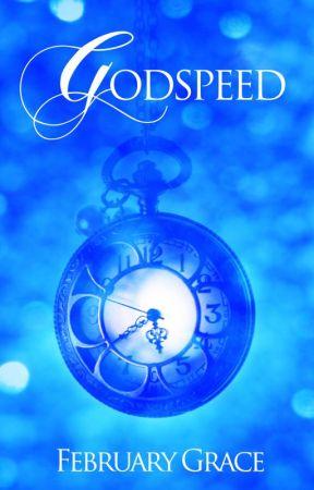 Godspeed by FebruaryGrace