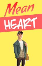 Mean Heart (Sequel to Tadashi Hamada X reader, Loving My Rival) by ReynaJessica
