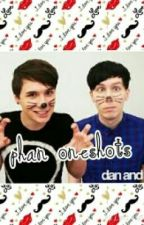 Dan x phil one shots (Phan) by PurpleZ3bra