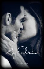 My Salvation. ♡ Elijah Mikaelson Love Story  by mrsxpratt