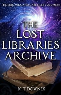 The Lost Libraries Archive (The Erik Midgard Case Files Volume 2) cover