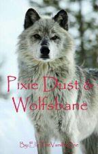 Pixie Dust & Wolfsbane (LITWD Part 2) by ElleSmurfitt