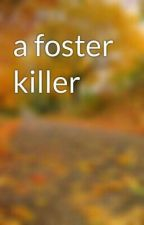 a foster killer by lady_love_pretty