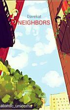 Neighbors (Davekat) by sp00kyJish