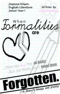 When Formalities Are Forgotten. [A Student/Teacher Love Story] cover