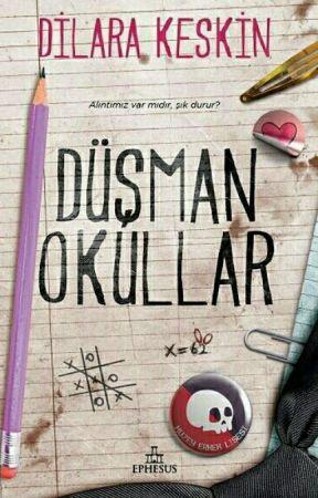 DÜŞMAN OKULLAR by DilaraKeskin2