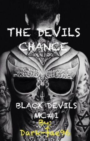 The Devils Chance(Black Devils MC #1) by Dark-fae96