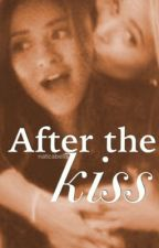 after the kiss  ➳ sashay by riptds