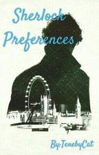 ~Sherlock Preferences~ by TenebyCat