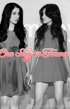 Our Story is Forever (Camren) by lovenlike-camren