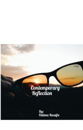 Contemporary Reflection...(*under serious editing*) by blessed_muslimah