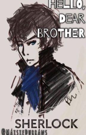 Hello, dear brother ~ a Sherlock fanfic by MaisieDurrans
