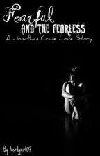Fearful and the Fearless- A Jonathan Crane Fan Fiction by cashleykate