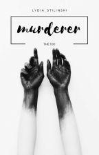 Murderer | Bellamy Blake | comp.  by superstrmtrooper