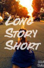 Long Story Short by Notstatingname
